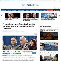 Prison-Industrial Complex? Maybe It's Time For A Schools-Industrial Complex