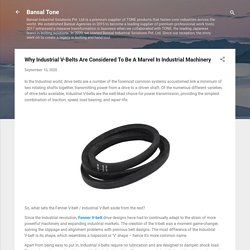 Why Industrial V-Belts Are Considered To Be A Marvel In Industrial Machinery