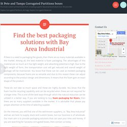 Find the best packaging solutions with Bay Area Industrial