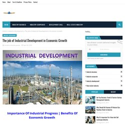 The job of Industrial Development in Economic Growth