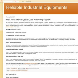 Reliable Industrial Equipments: Know About Different Types of Ducts from Ducting Suppliers