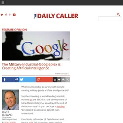 Military-Industrial-Googleplex Creating Artificial Intel