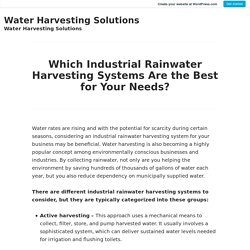 Which Industrial Rainwater Harvesting Systems Are the Best for Your Needs? – Water Harvesting Solutions