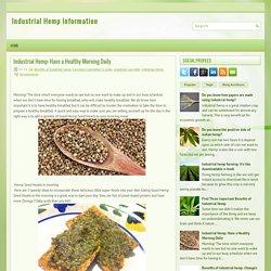 Industrial Hemp: Have a Healthy Morning Daily ~ Industrial Hemp Information