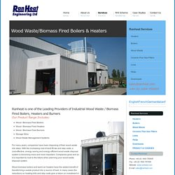 Industrial Wood Waste fired heaters and boilers from Ranheat Engineering