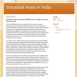 Industrial Area In India: Industrial parks along with MSME can turn Make in India a real Success!