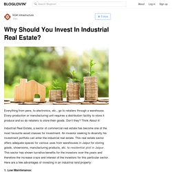 Why Should You Invest In Industrial Real Estate?