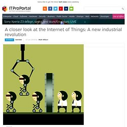 A closer look at the Internet of Things: A new industrial revolution