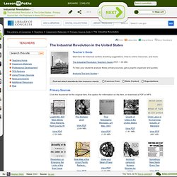 The Industrial Revolution In The United States - Primary Source Set - For Teachers (Library Of Congress)