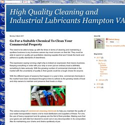 High Quality Cleaning and Industrial Lubricants Hampton VA: Go For a Suitable Chemical To Clean Your Commercial Property