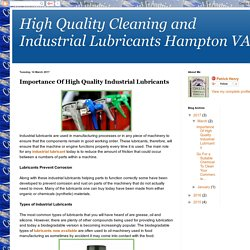 High Quality Cleaning and Industrial Lubricants Hampton VA: Importance Of High Quality Industrial Lubricants