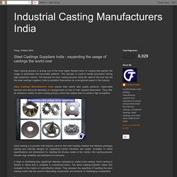Industrial Casting Manufacturers India: Steel Castings Suppliers India - expanding the usage of castings the world over