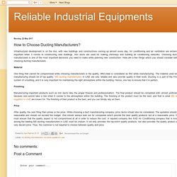 Reliable Industrial Equipments: How to Choose Ducting Manufacturers?