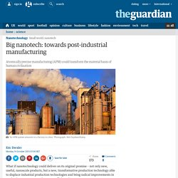 Big nanotech: towards post-industrial manufacturing