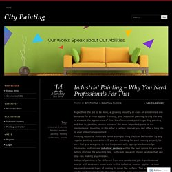 Industrial Painting – Why You Need Professionals For That