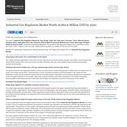 Industrial Gas Regulators Market Worth 16,862.6 Million USD by 2020 /PR Newswire India/