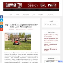Top 5 Industrial Equipment Options for your Lawn-Mowing Needs