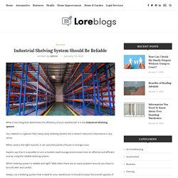 Industrial Shelving System Should Be Reliable