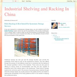 Industrial Shelving and Racking In China: Pallet Racking Is Best Suited For Systematic Storage Services