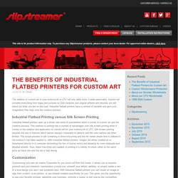 The Benefits of Industrial Flatbed Printers for Custom Art - Slipstreamer