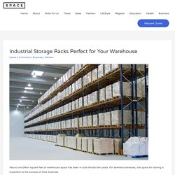 Industrial Storage Racks Perfect for Your Warehouse - All The Post