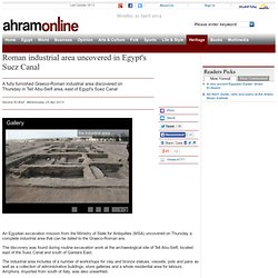 Roman industrial area uncovered in Egypt's Suez Canal - Greco-Roman - Heritage