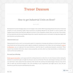 How to get Industrial Units on Rent? – Trevor Dawson