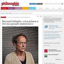 Bernard Stiegler. «La prison a été ma grande maîtresse»