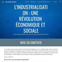 Muniverssocial.ca - L'industrialisation : une révolution économique et sociale