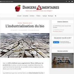 L'industrialisation du bio - Dangers Alimentaires
