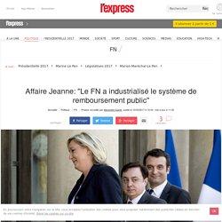 """Affaire Jeanne: """"Le FN a industrialisé le système de remboursement public"""""""