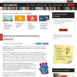 ¿Qué son las Industrias Culturales y Creativas?