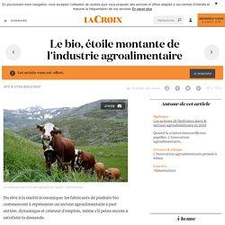 Le bio, étoile montante de l'industrie agroalimentaire - La Croix