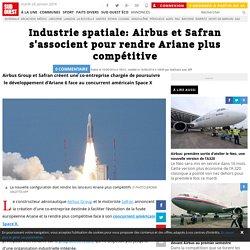 Industrie spatiale: Airbus et Safran s'associent pour rendre Ariane plus compétitive