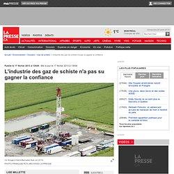L'industrie des gaz de schiste n'a pas su gagner la confiance