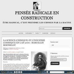LA SCIENCE (CHIMIQUE) ET L'INDUSTRIE (CHIMIQUE) EN L'AN 2000 - MARCELLIN BERTHELOT