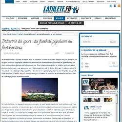 Industrie du sport : du football populaire au foot business