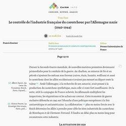 Le contrôle de l'industrie française du caoutchouc par l'Allemagne nazie (1940-1944)