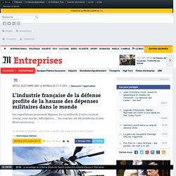 L'industrie française de la défense profite de la hausse des dépenses militaires dans le monde