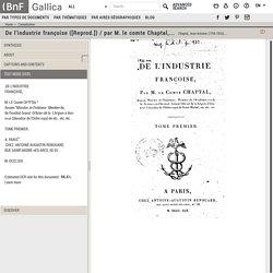 De l'industrie françoise ([Reprod.]) / par M. le comte Chaptal,...