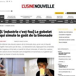 [L'industrie c'est fou] Le gobelet qui simule le goût de la limonade - L'industrie c'est fou