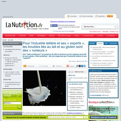 Pour l'industrie laitière et ses « experts », les troubles liés au lait et au gluten sont des « rumeurs »