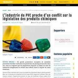 L'industrie du PVC proche d'un conflit sur la législation des produits chimiques – EURACTIV.fr