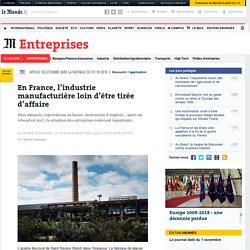 En France, l'industrie manufacturière loin d'être tirée d'affaire