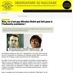 Non, ce n'est pas Nicolas Hulot qui fait peur à l'industrie nucléaire (...) - Observatoire du nucléaire