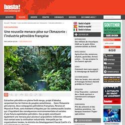 Une nouvelle menace pèse sur l'Amazonie : l'industrie pétrolière française