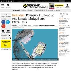 INDUSTRIE. Pourquoi l'iPhone ne sera jamais fabriqué aux Etats-Unis