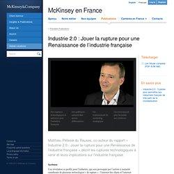 Industrie 2.0 : Jouer la rupture pour une Renaissance de l'industrie française