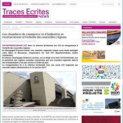 Les chambres de commerce et d'industrie se restructurent à l'échelle des nouvelles régions