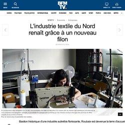 L'industrie textile du Nord renaît grâce à un nouveau filon